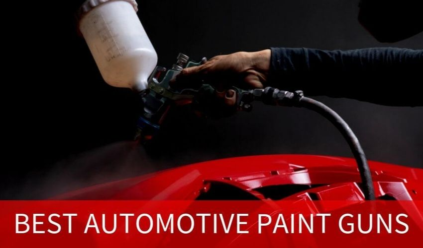 Best Automotive Paint Guns