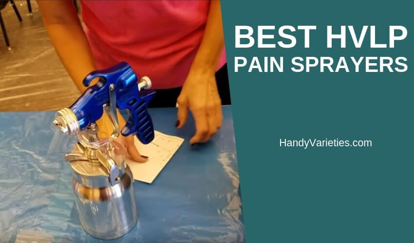 Best HVLP Paint Sprayers